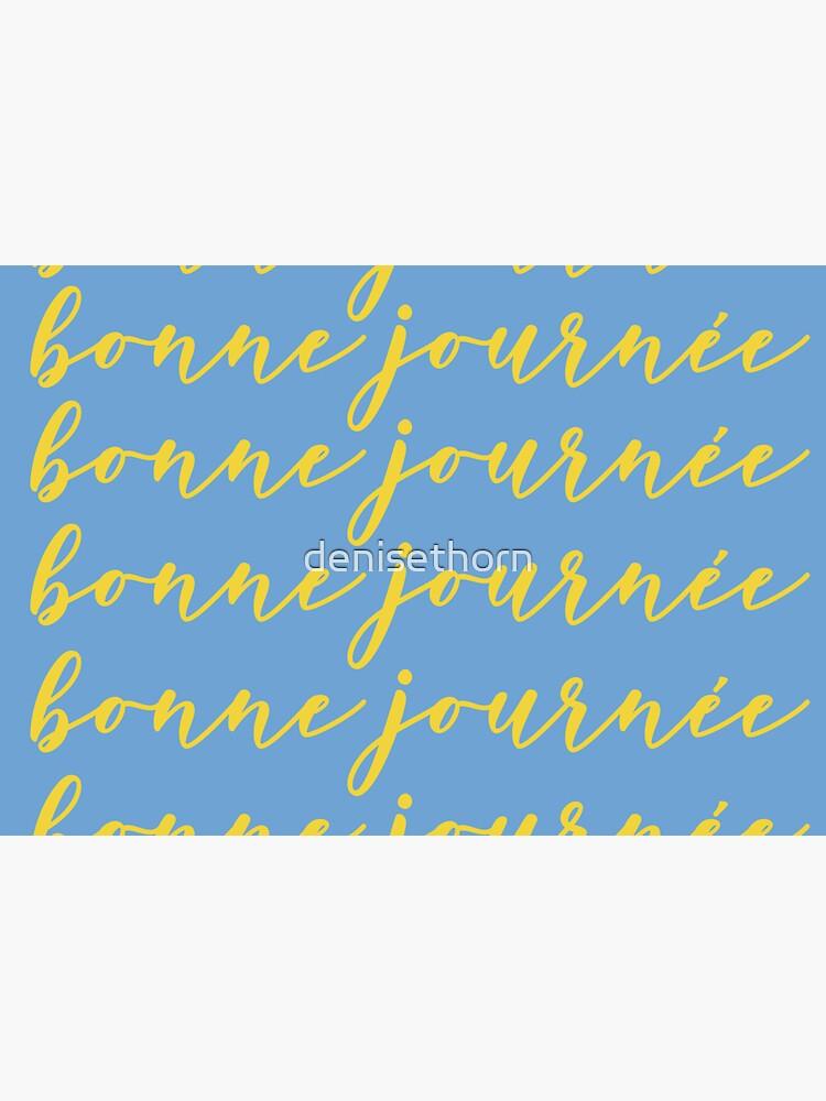 Bonne Journée Bleu (Have a nice day in blue) by denisethorn