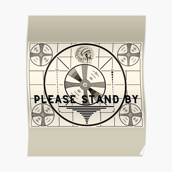 Vintage Old TV Indian Head Test Pattern Please Stand By Poster