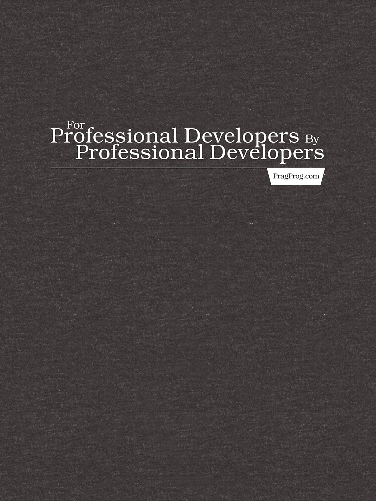 For Professional Developers By Professional Developers - Shirt by PragProg