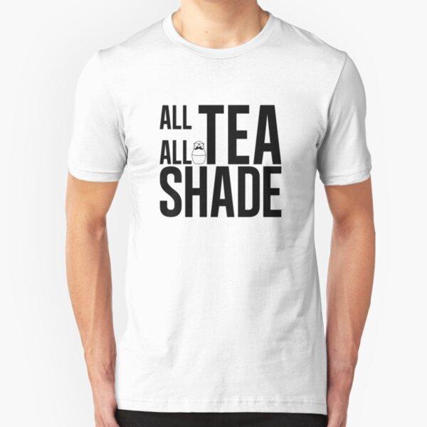All Tea all Shade  Slim Fit T-Shirt