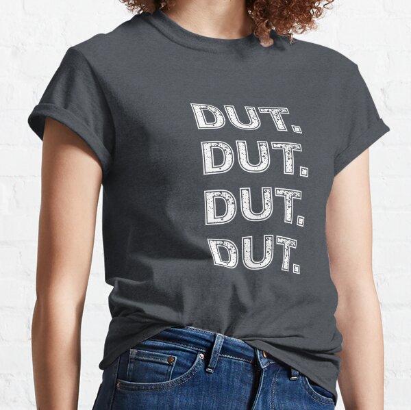 Dut. Dut. Dut. Dut. - funny marching band gift Classic T-Shirt