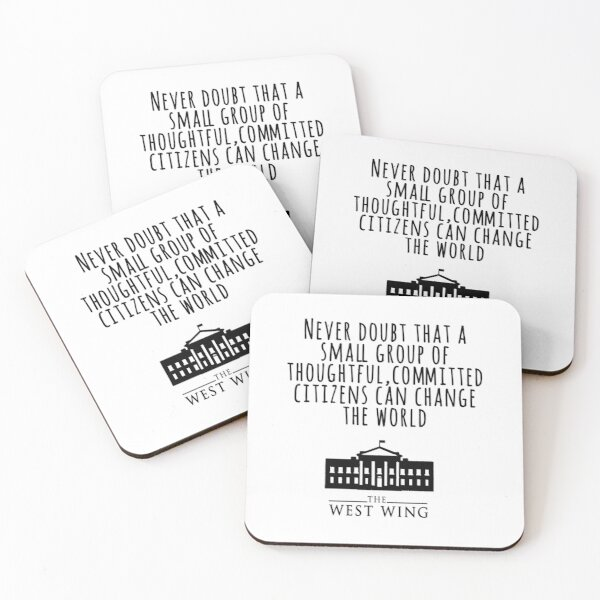 west wing quote Coasters (Set of 4)