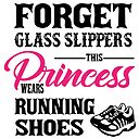 Forget Glass Slipper This Princess Wears Running Shoes Canvas Print By Robcubbon Redbubble