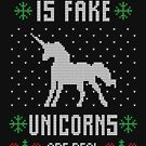 Santa Is Fake Unicorns Are Real by coolfuntees
