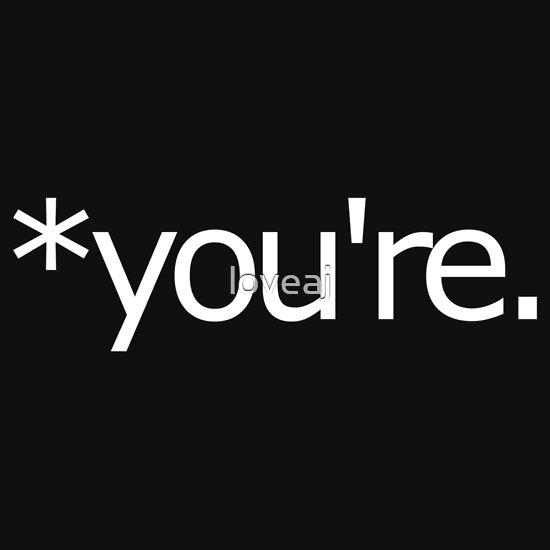 TShirtGifter presents: *you're. Grammar Nazi T Shirt!