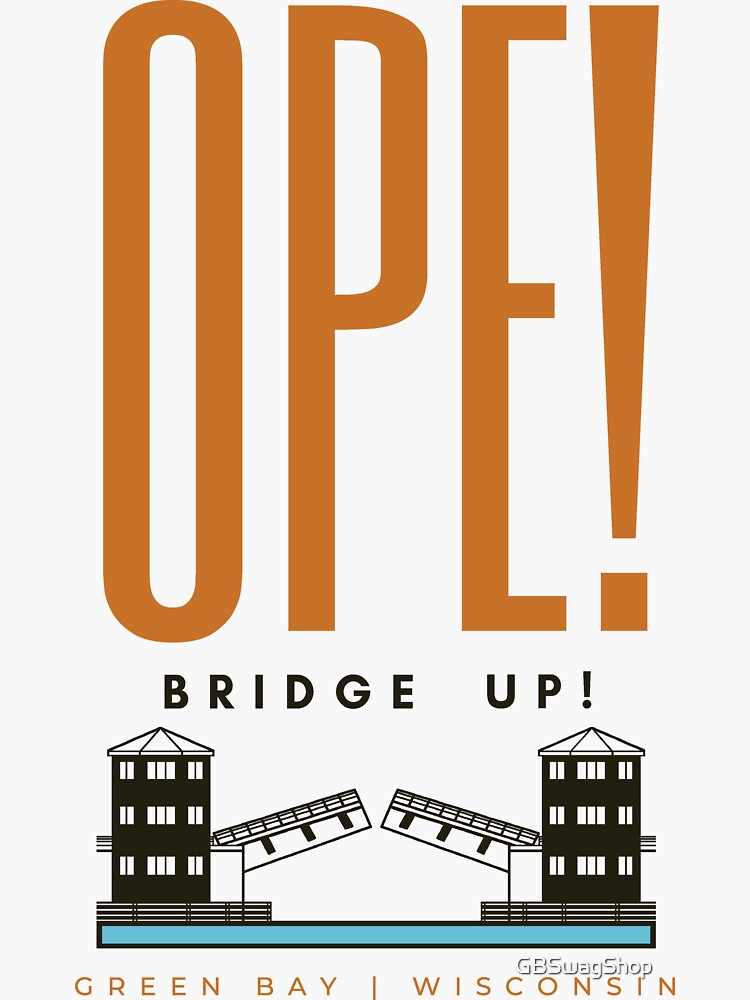 Ope! Bridge Up!  by GBSwagShop