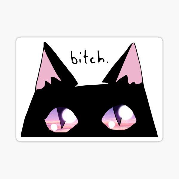 B*tch cat Sticker
