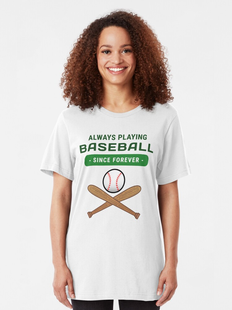 Alternate view of Always Playing Baseball. Since Forever Slim Fit T-Shirt