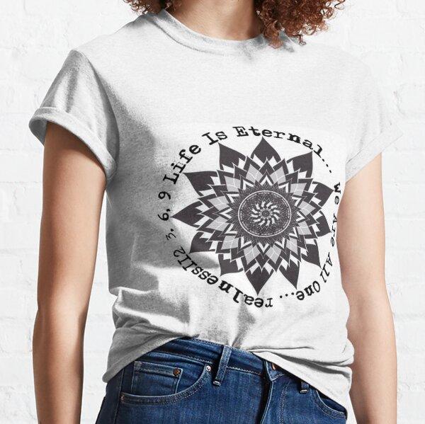 Life Is Eternal!! 3,6,9!! Truth T-Shirts!! @realness112 #Woke Classic T-Shirt