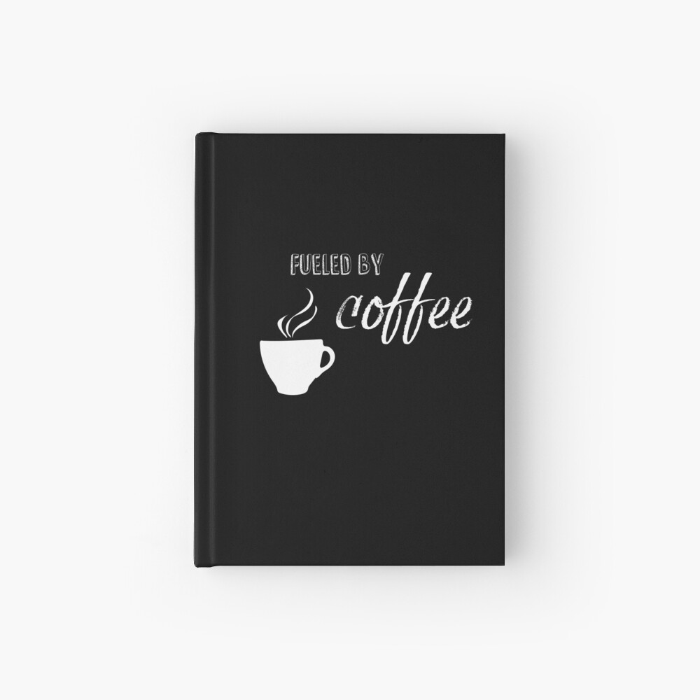 Fueled by coffee Hardcover Journal