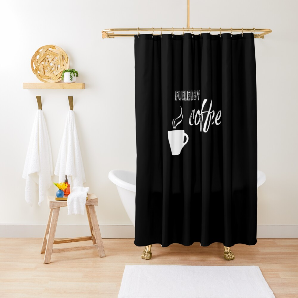 Fueled by coffee Shower Curtain