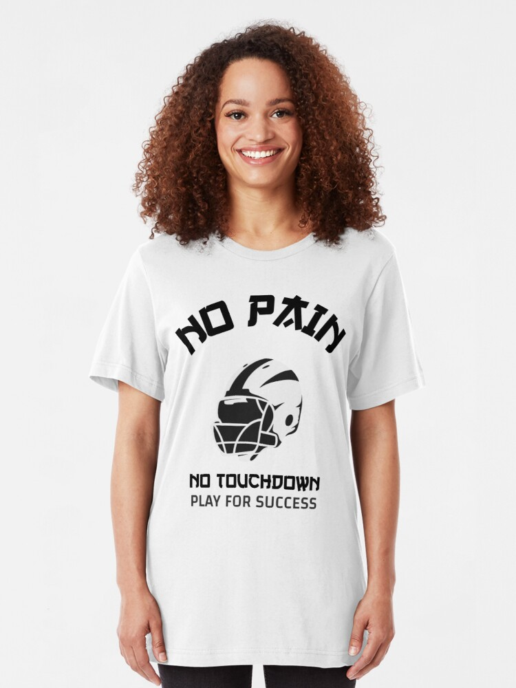 Alternate view of No Pain. No Touchdown. Play for Success Slim Fit T-Shirt
