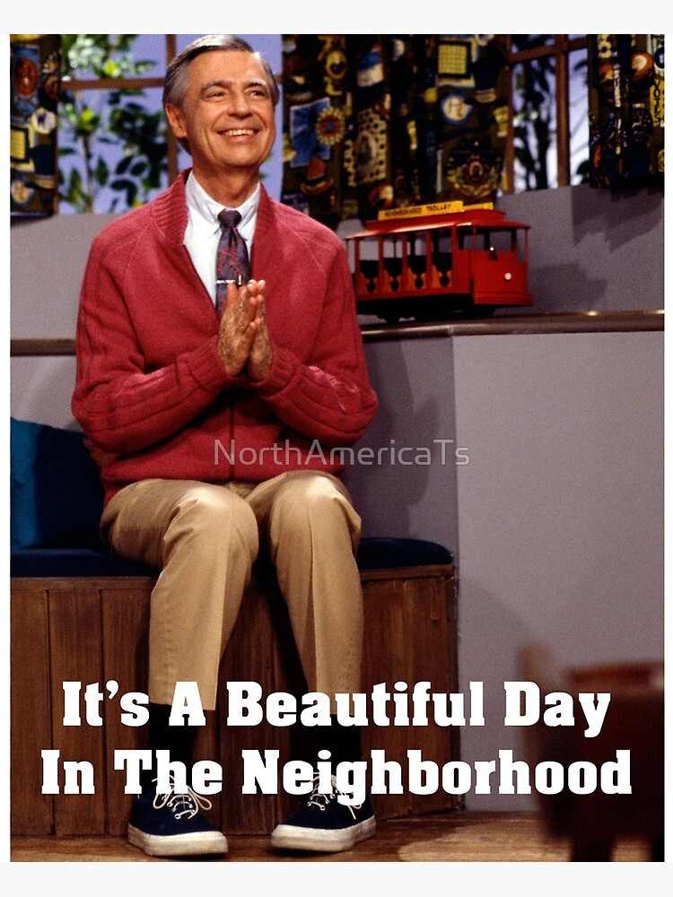 Mr Rogers Beautiful Day In The Neighborhood Meme T Shirt Postcard By Northamericats Redbubble