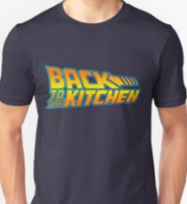 Back to the Kitchen Unisex T-Shirt