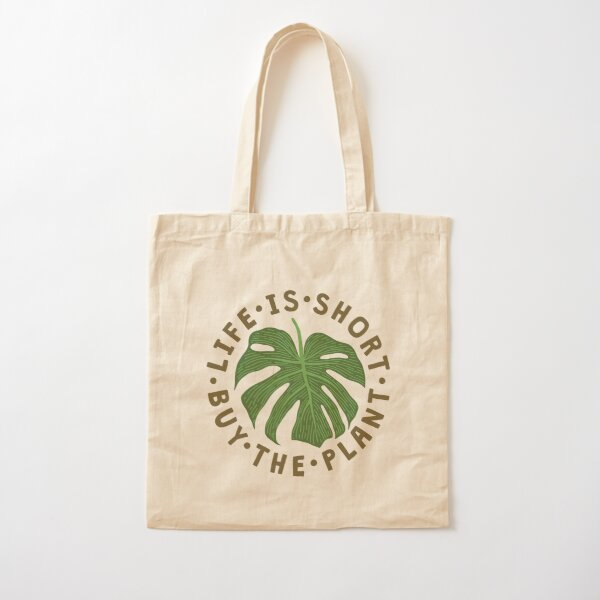 Life Is Short Buy The Plant. Cotton Tote Bag