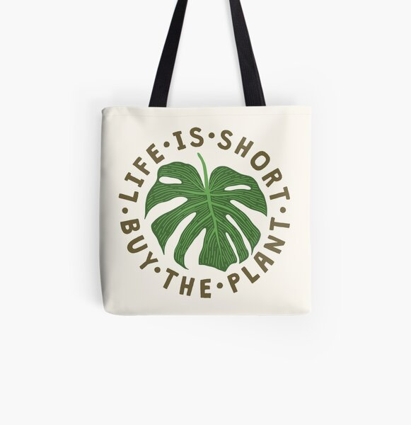 Life Is Short Buy The Plant. All Over Print Tote Bag