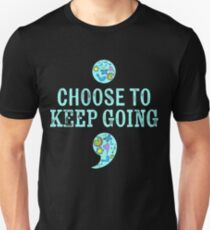 Suicide Awareness Suicide Prevention Choose To Keep Going Semicolon T-Shirt Slim Fit T-Shirt
