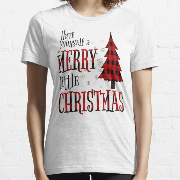 Have Yourself A Merry Little Christmas Bella Canvas T-Shirt