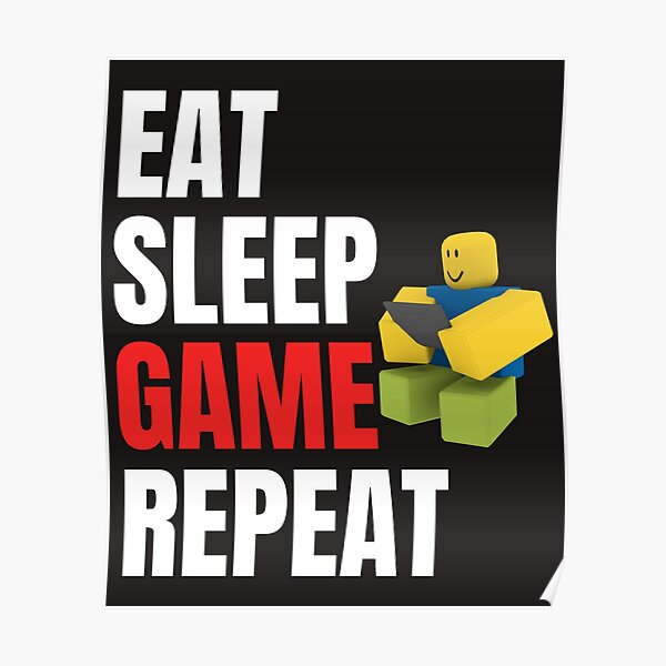 Roblox Eat Sleep Game Repeat Noob Gamer Gift Poster