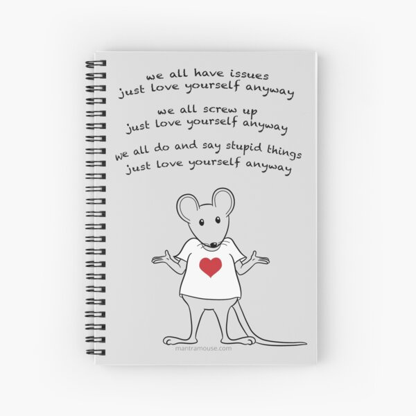 MantraMouse® Love Yourself Anyway Cartoon on Gray Background Spiral Notebook