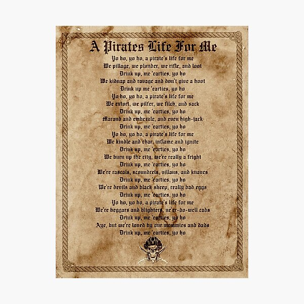 A Pirates Life For Me.  Photographic Print