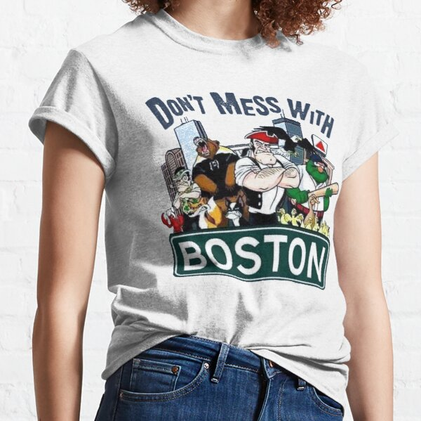 Don't Mess With Boston  Classic T-Shirt