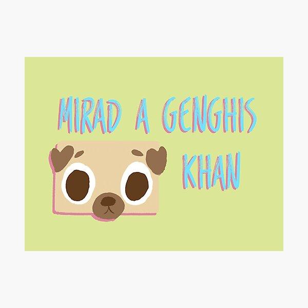 Y si no, mirad a Genghis Khan Lámina fotográfica