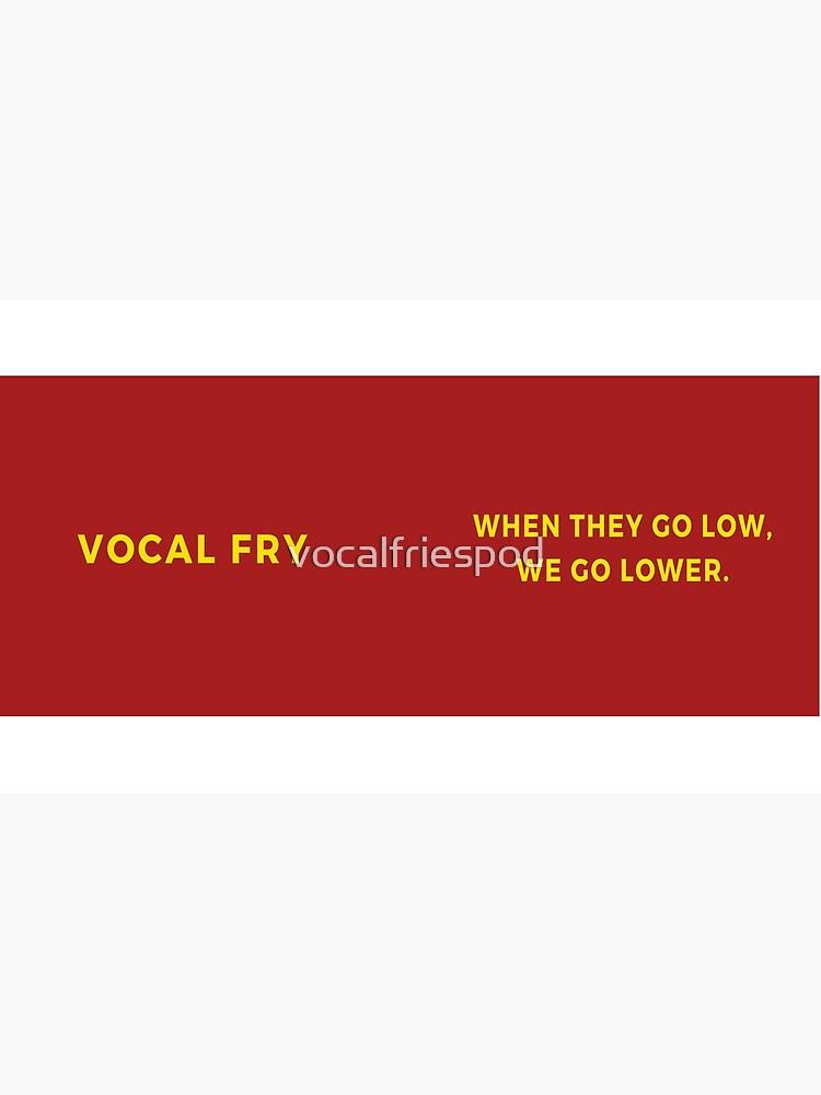 Vocal Fry Mug by vocalfriespod