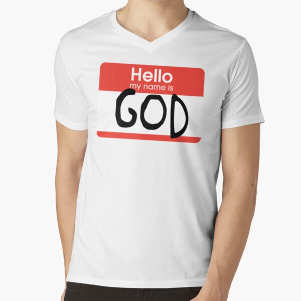 Hello, my name is God V-Neck T-Shirt