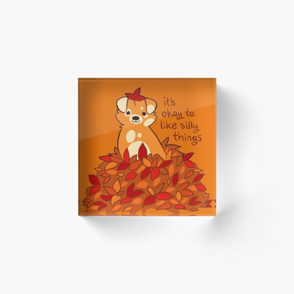 """""""It's Okay to Like Silly Things"""" Fall Leaves Puppy Acrylic Block"""