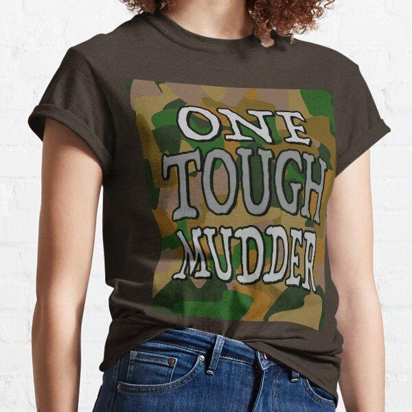 ONE TOUGH MUDDER Classic T-Shirt