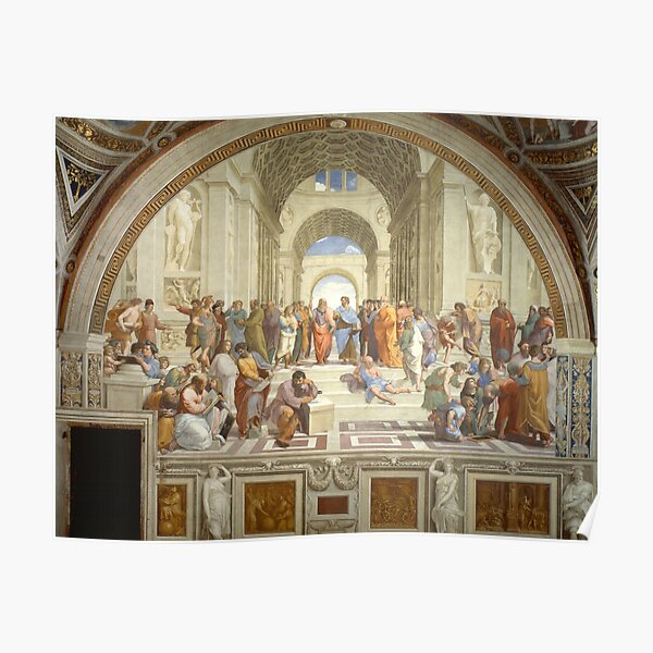 The School of Athens (1509–1511) by Raphael, depicting famous classical Greek philosophers in an idealized setting inspired by ancient Greek architecture Poster