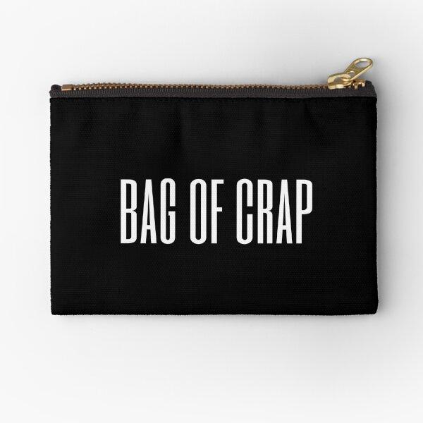 BAG OF CRAP Zipper Pouch