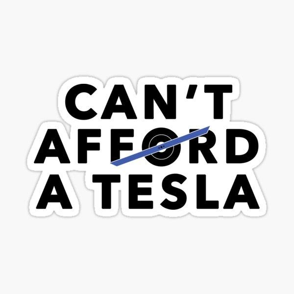 Can't Afford a Tesla (blue) Sticker