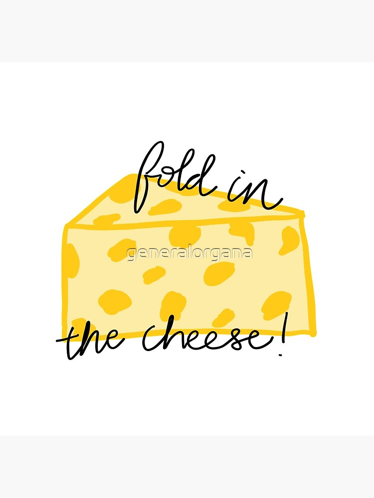 Fold in the Cheese! by generalorgana