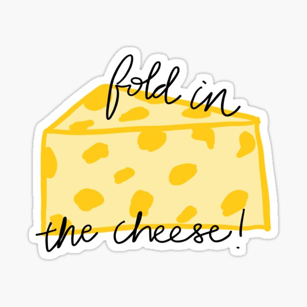 Fold in the Cheese! Sticker
