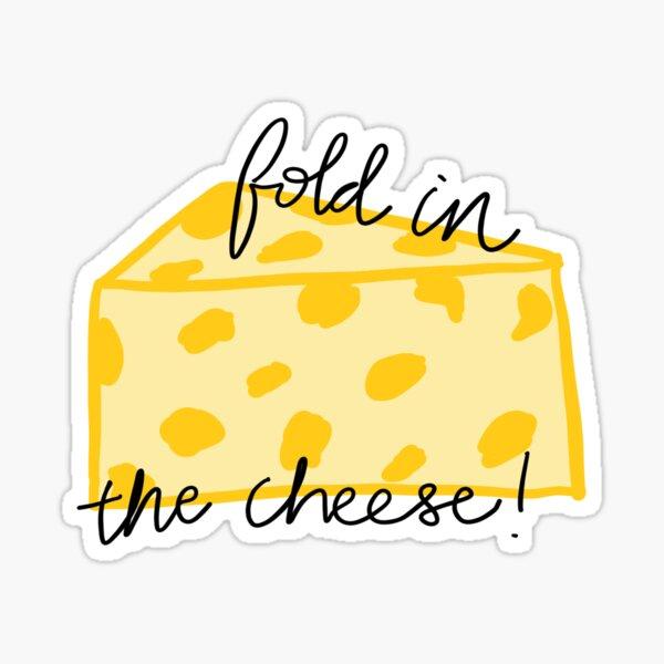 Pliez dans le fromage! Sticker