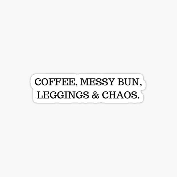 Boss Mom SAHM Coffee Leggings Messy Bun Graphic Sticker