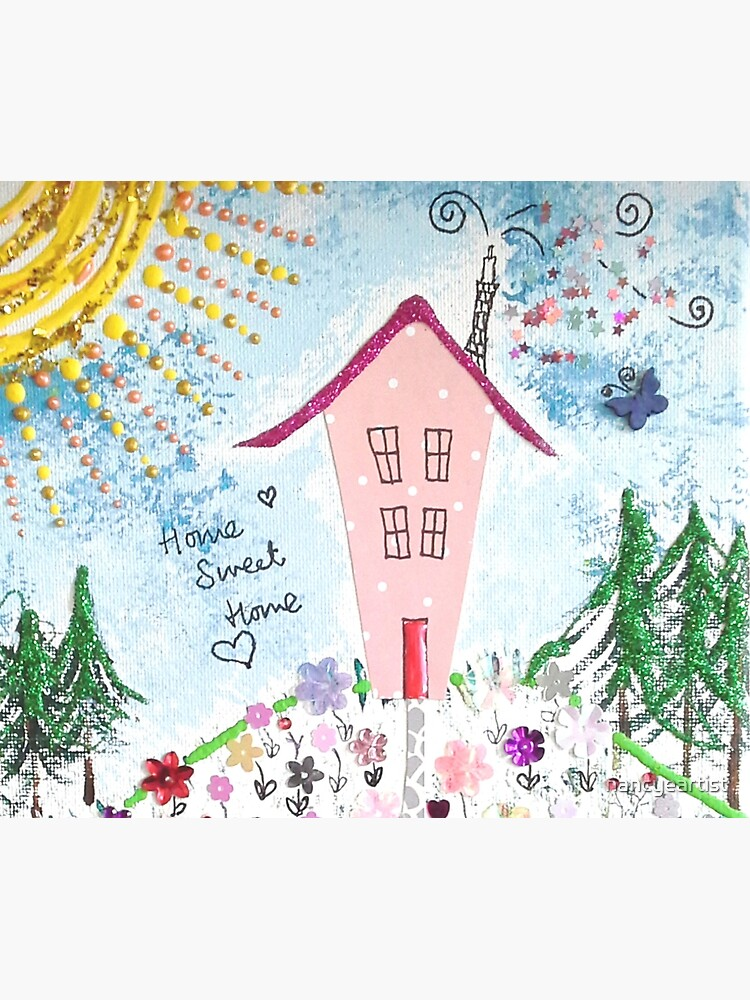Home Sweet Home by nancyeartist
