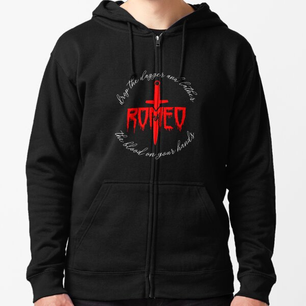 Drop the Dagger and Lather the Blood on your Hands, Romeo Zipped Hoodie