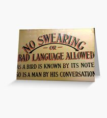 no swearing... Greeting Card