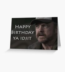 Happy birthday ya idjit Greeting Card