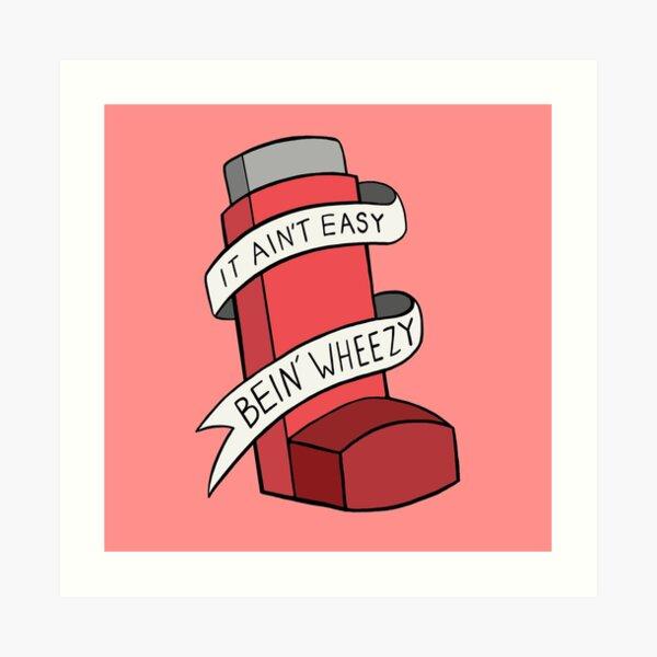 It ain't easy bein' wheezy (Red) Art Print