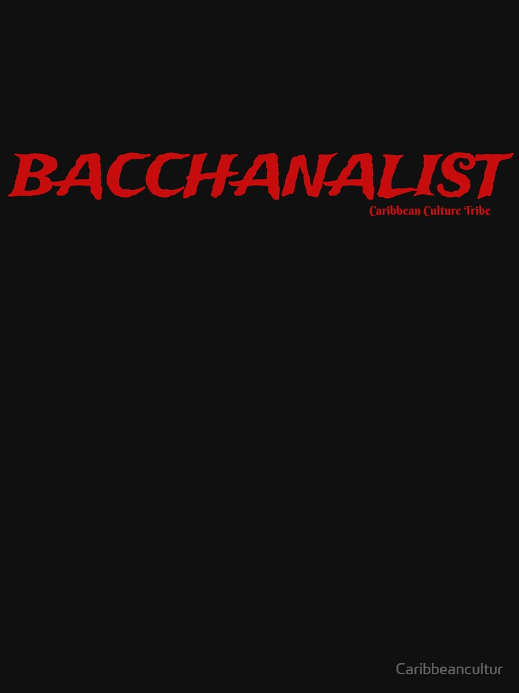 Bacchanalist Caribbean Carnival - Red Font by Caribbeancultur