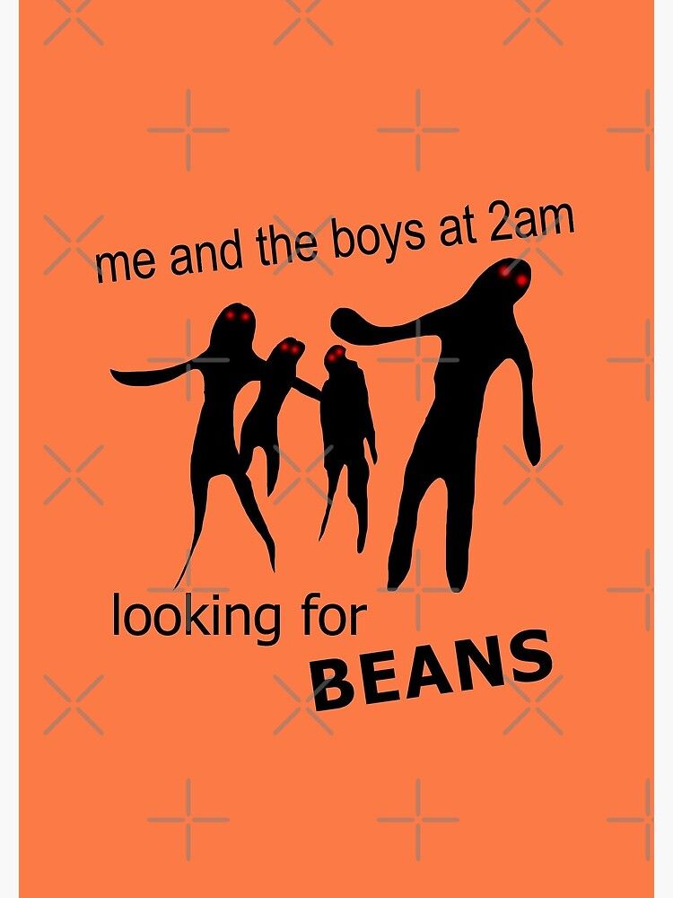 Me and the Boys at 2am Looking for Beans Meme by Barnyardy