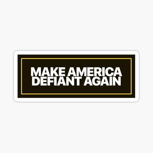 Make America Defiant Again Sticker
