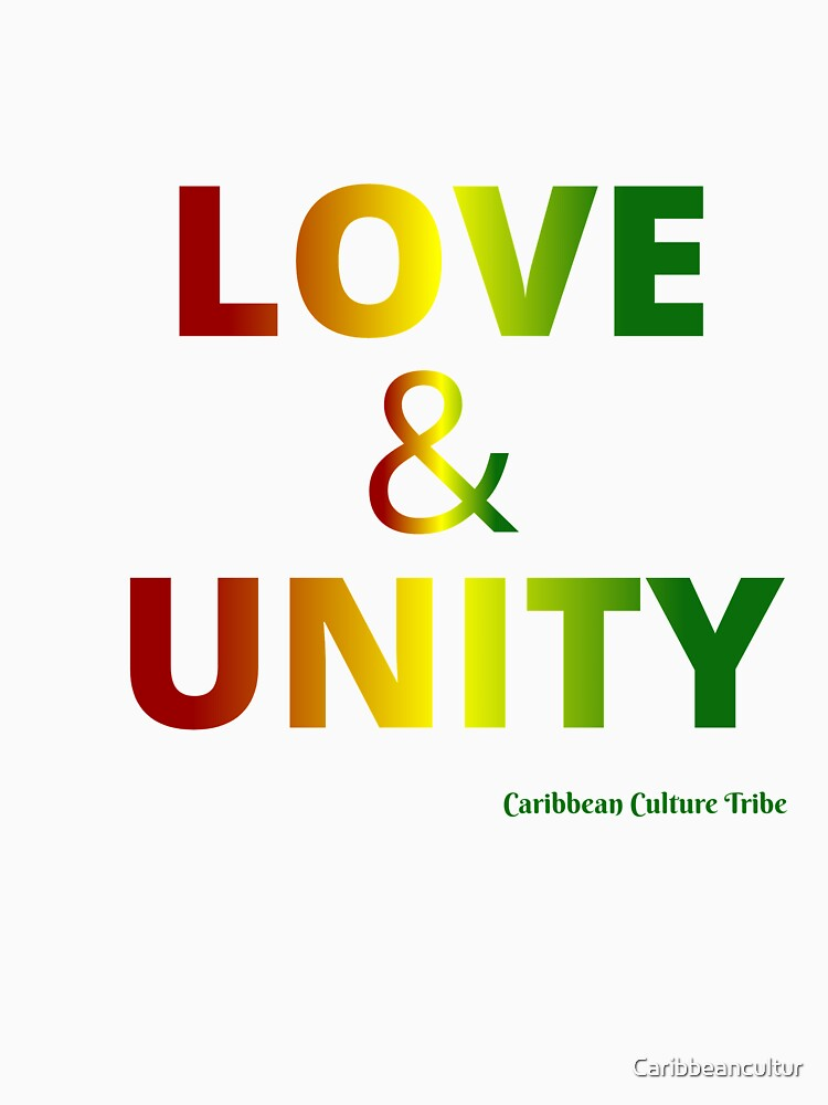Love & Unity by Caribbeancultur