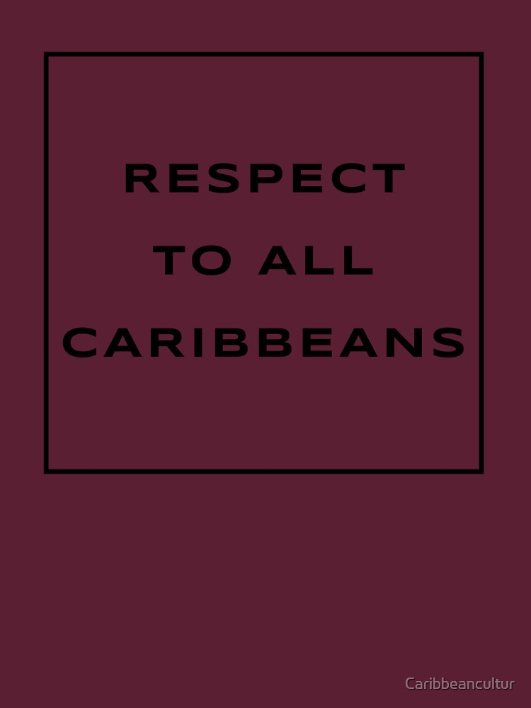 Respect to All Carribeans by Caribbeancultur