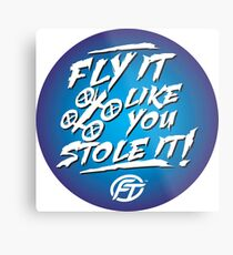 Fly It Like You Stole It Graphic Tees! Metal Print