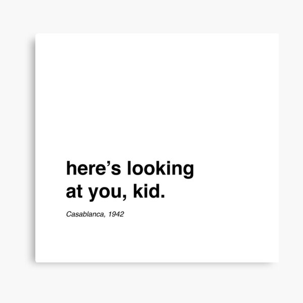 Casablanca - Here's looking at you , Kid. Canvas Print